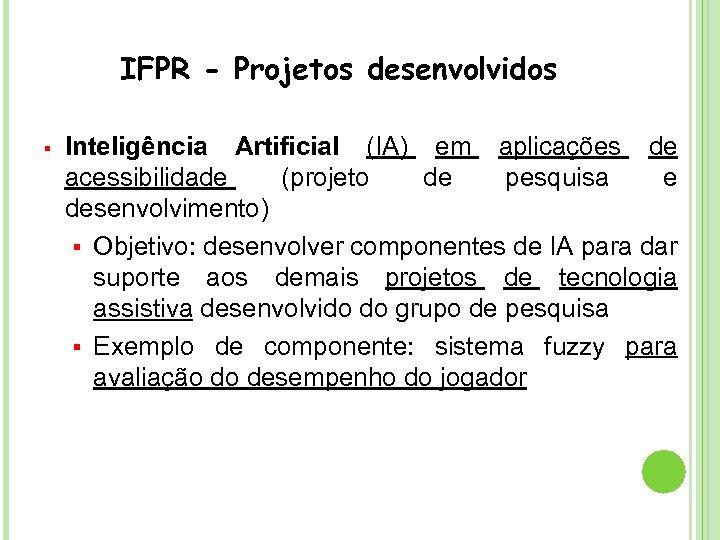 IFPR - Projetos desenvolvidos § Inteligência Artificial (IA) em aplicações de acessibilidade (projeto de