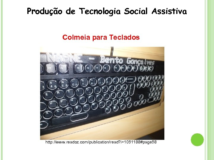 Produção de Tecnologia Social Assistiva Colmeia para Teclados http: //www. readoz. com/publication/read? i=1051188#page 58