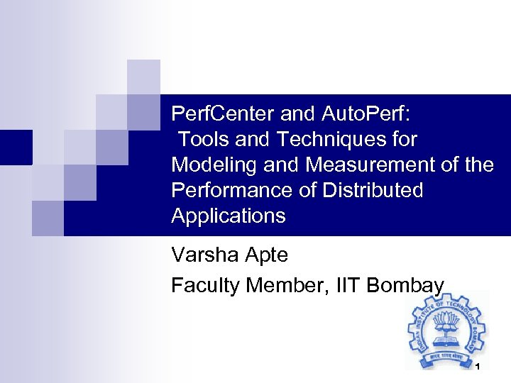 Perf. Center and Auto. Perf: Tools and Techniques for Modeling and Measurement of the