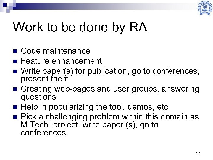 Work to be done by RA n n n Code maintenance Feature enhancement Write
