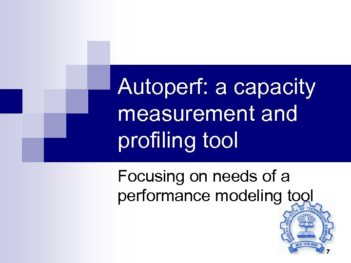Autoperf: a capacity measurement and profiling tool Focusing on needs of a performance modeling
