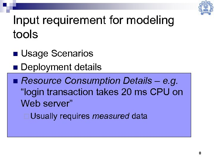 Input requirement for modeling tools Usage Scenarios n Deployment details n Resource Consumption Details