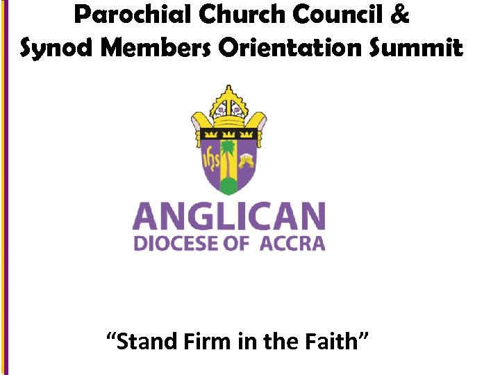 "Parochial Church Council & Synod Members Orientation Summit ""Stand Firm in the Faith"""