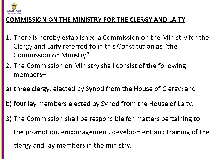 COMMISSION ON THE MINISTRY FOR THE CLERGY AND LAITY 1. There is hereby established