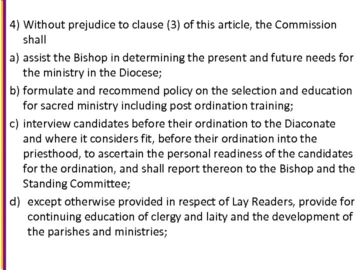 4) Without prejudice to clause (3) of this article, the Commission shall a) assist