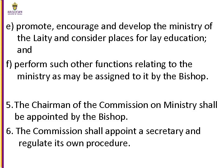 e) promote, encourage and develop the ministry of the Laity and consider places for
