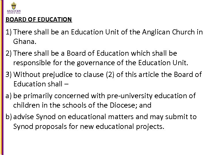 BOARD OF EDUCATION 1) There shall be an Education Unit of the Anglican Church