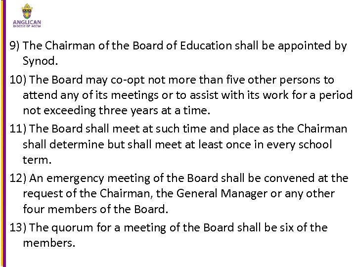 9) The Chairman of the Board of Education shall be appointed by Synod. 10)