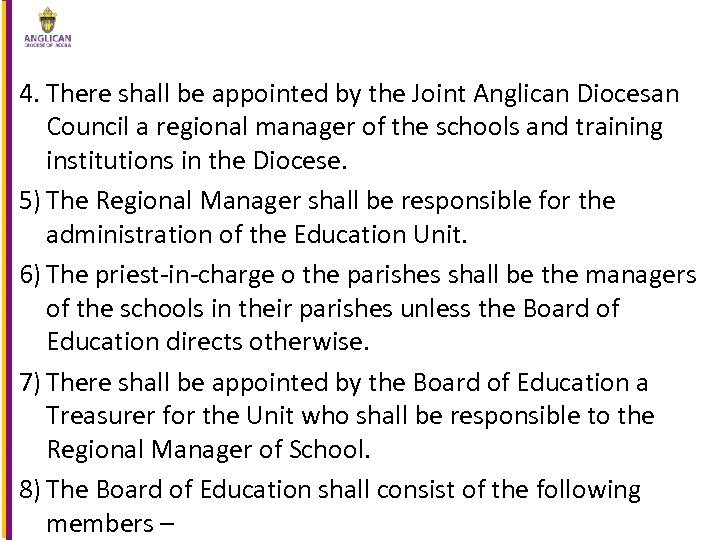 4. There shall be appointed by the Joint Anglican Diocesan Council a regional manager