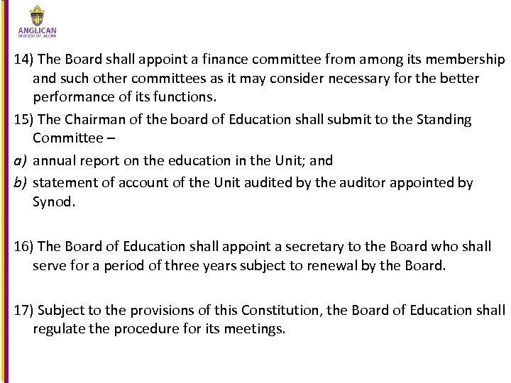 14) The Board shall appoint a finance committee from among its membership and such