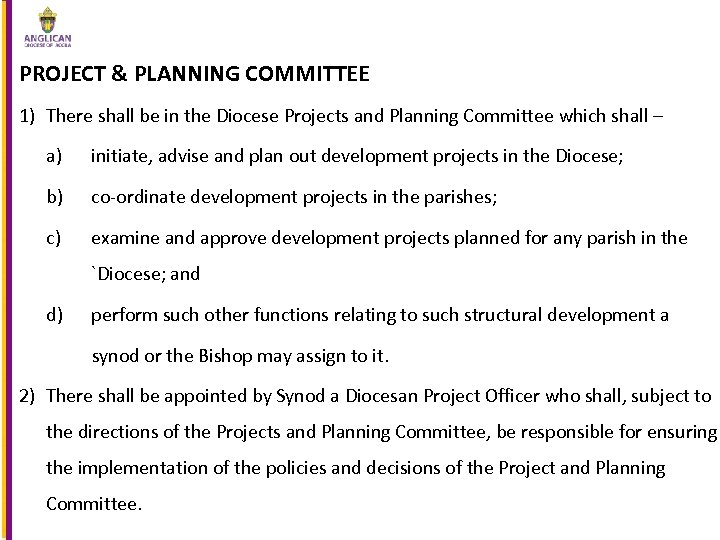 PROJECT & PLANNING COMMITTEE 1) There shall be in the Diocese Projects and Planning