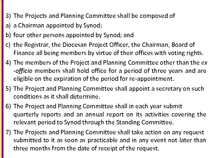 3) a) b) c) 4) 5) 6) 7) The Projects and Planning Committee shall