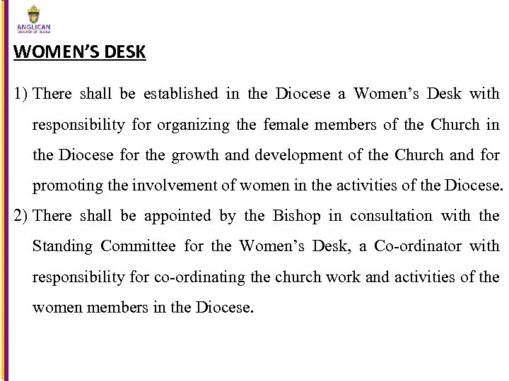 WOMEN'S DESK 1) There shall be established in the Diocese a Women's Desk with