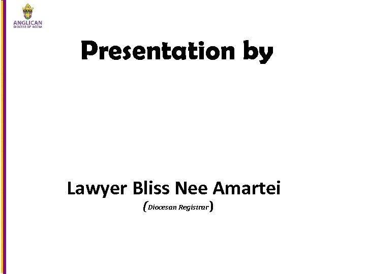 Presentation by Lawyer Bliss Nee Amartei (Diocesan Registrar)