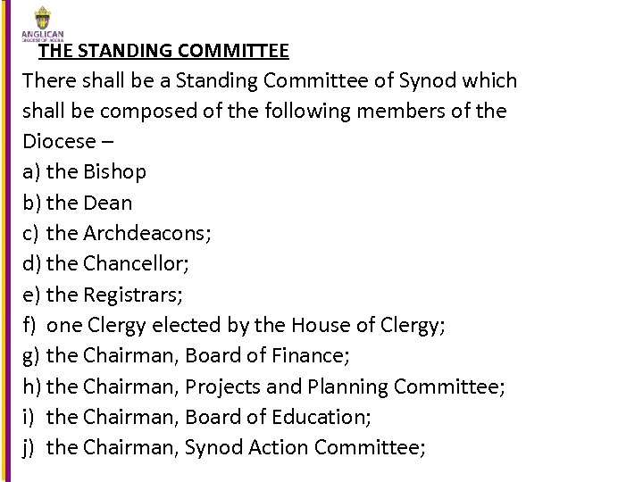 THE STANDING COMMITTEE There shall be a Standing Committee of Synod which shall be