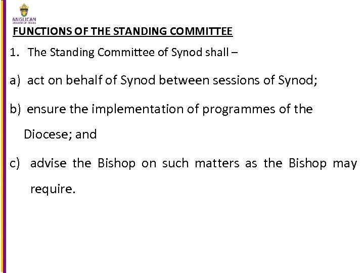 FUNCTIONS OF THE STANDING COMMITTEE 1. The Standing Committee of Synod shall – a)