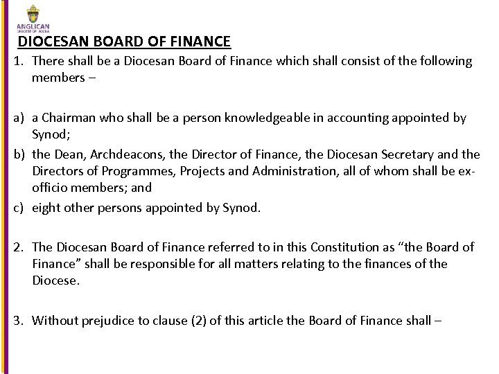 DIOCESAN BOARD OF FINANCE 1. There shall be a Diocesan Board of Finance which