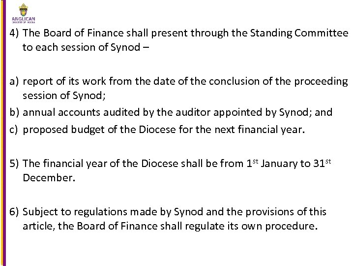 4) The Board of Finance shall present through the Standing Committee to each session