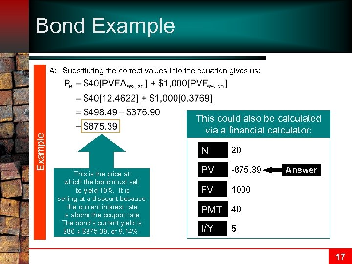 Bond Example A: Substituting the correct values into the equation gives us: This could
