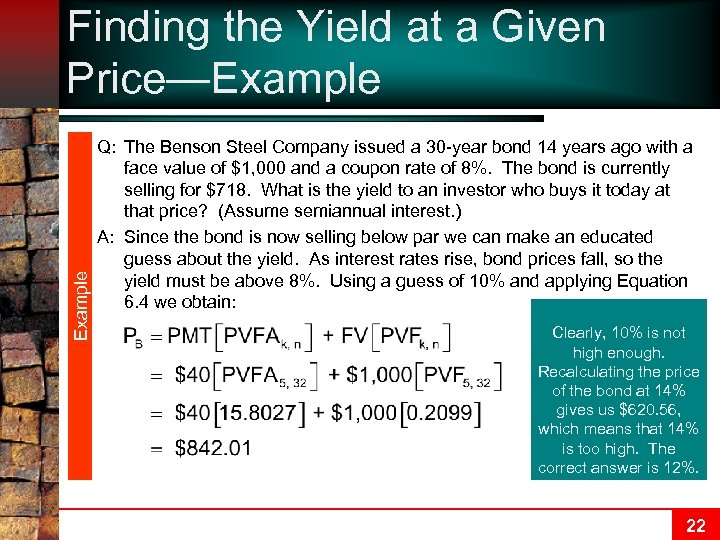 Example Finding the Yield at a Given Price—Example Q: The Benson Steel Company issued
