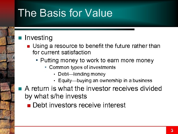 The Basis for Value n Investing n Using a resource to benefit the future
