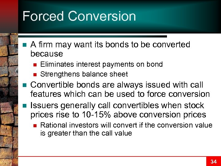 Forced Conversion n A firm may want its bonds to be converted because n