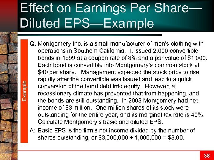 Example Effect on Earnings Per Share— Diluted EPS—Example Q: Montgomery Inc. is a small