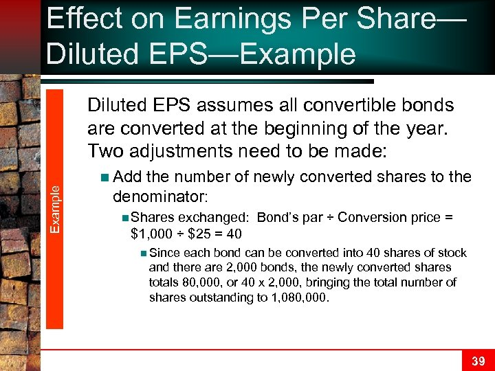 Effect on Earnings Per Share— Diluted EPS—Example Diluted EPS assumes all convertible bonds are
