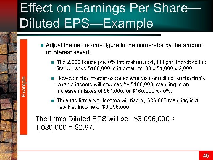 Effect on Earnings Per Share— Diluted EPS—Example n Adjust the net income figure in