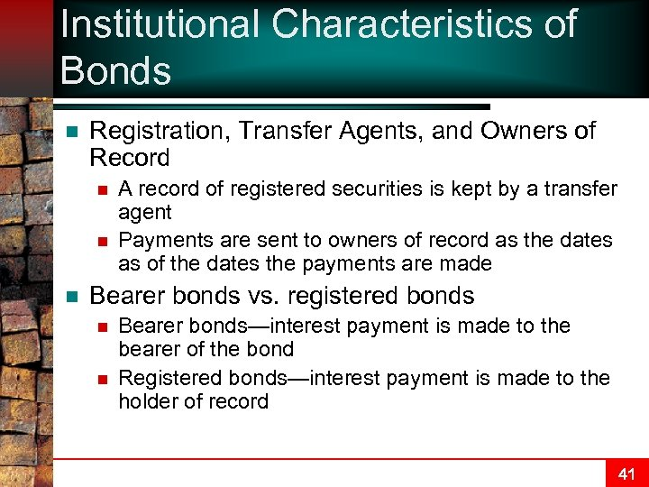 Institutional Characteristics of Bonds n Registration, Transfer Agents, and Owners of Record n n