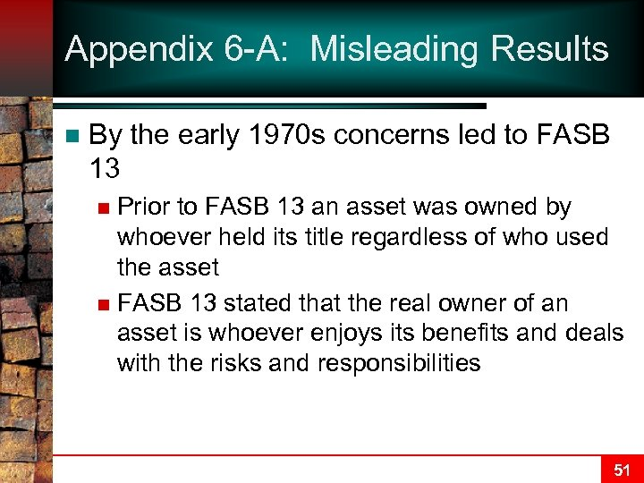 Appendix 6 -A: Misleading Results n By the early 1970 s concerns led to