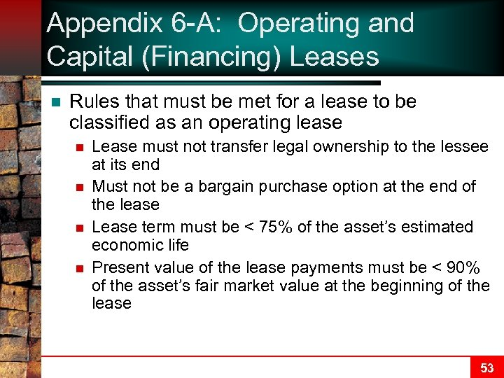 Appendix 6 -A: Operating and Capital (Financing) Leases n Rules that must be met