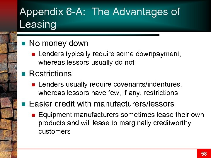 Appendix 6 -A: The Advantages of Leasing n No money down n n Restrictions
