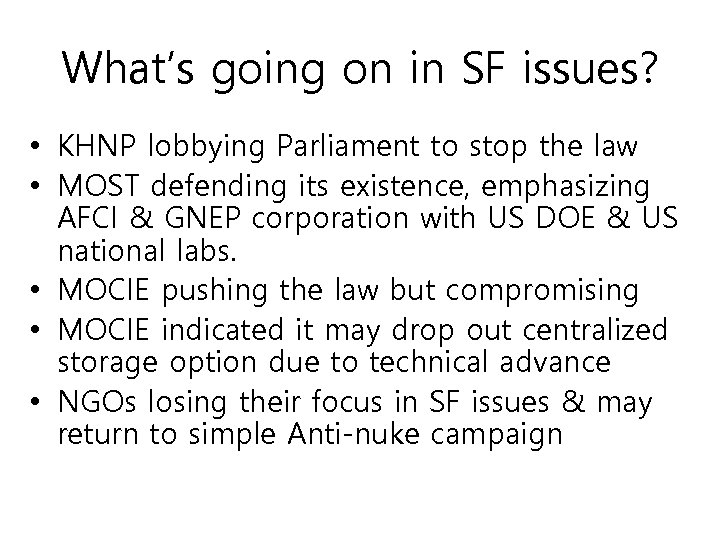 What's going on in SF issues? • KHNP lobbying Parliament to stop the law