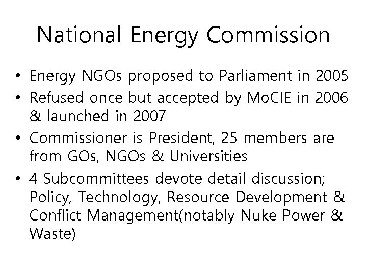 National Energy Commission • Energy NGOs proposed to Parliament in 2005 • Refused once