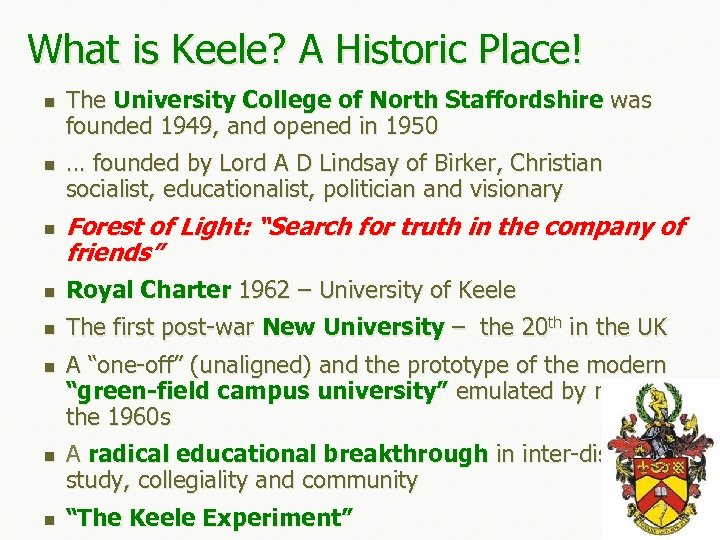 What is Keele? A Historic Place! n n n The University College of North