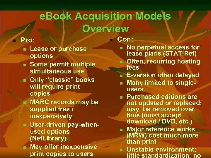 e. Book Acquisition Models Overview n Pro: n n n Lease or purchase options