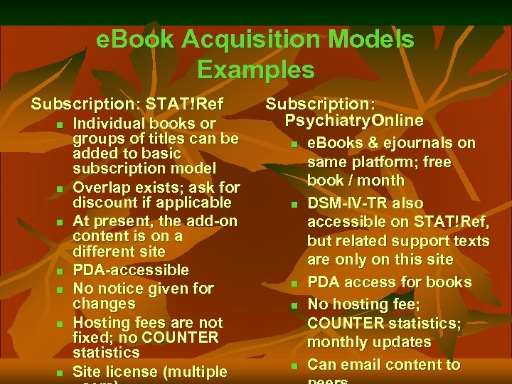 e. Book Acquisition Models Examples Subscription: STAT!Ref n n n n Individual books or