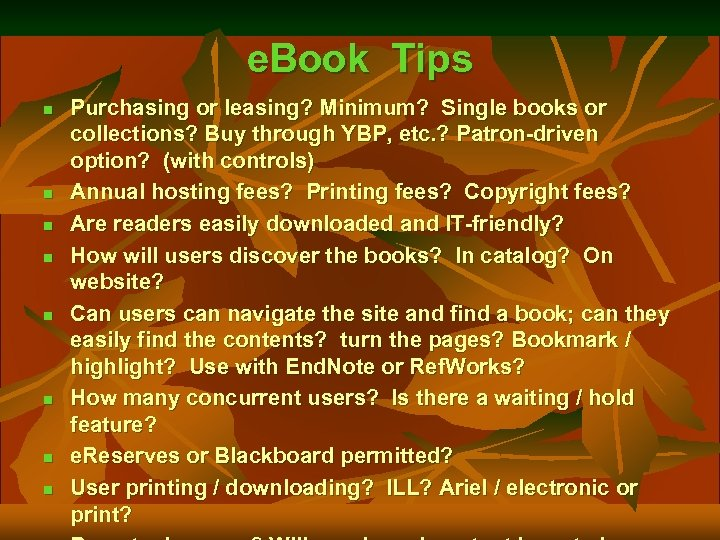 e. Book Tips n n n n Purchasing or leasing? Minimum? Single books or
