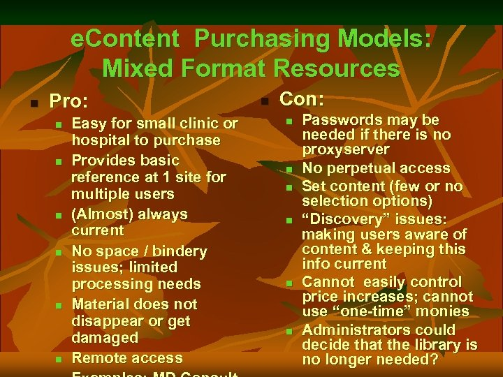 e. Content Purchasing Models: Mixed Format Resources n Pro: n n n Easy for