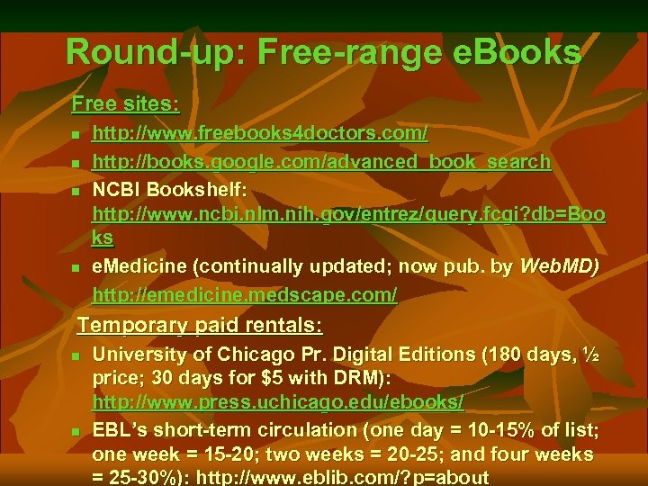 Round-up: Free-range e. Books Free sites: n n http: //www. freebooks 4 doctors. com/