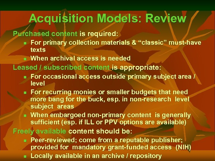 Acquisition Models: Review Purchased content is required: n n For primary collection materials &