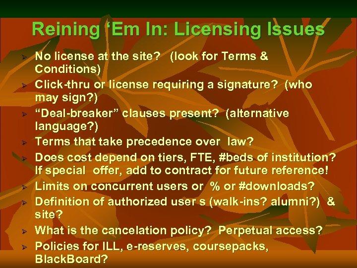 Reining 'Em In: Licensing Issues Ø Ø Ø Ø Ø No license at the