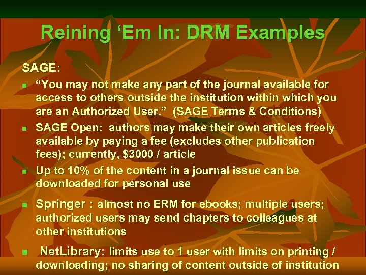 "Reining 'Em In: DRM Examples SAGE: n n ""You may not make any part"