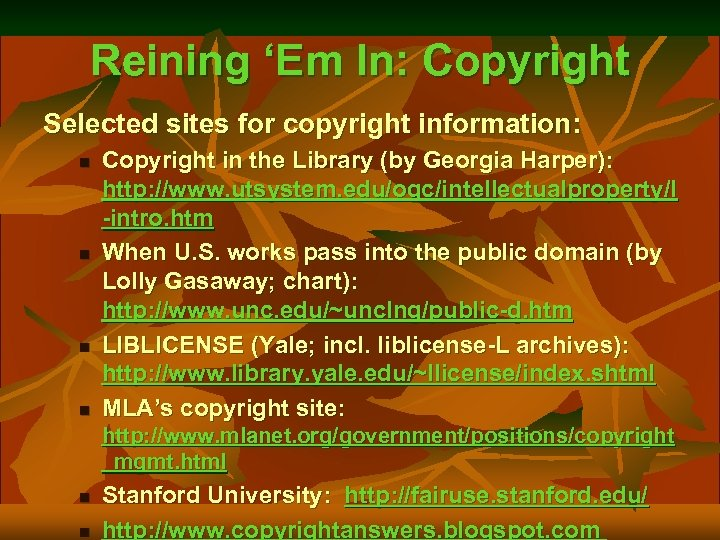 Reining 'Em In: Copyright Selected sites for copyright information: n n Copyright in the