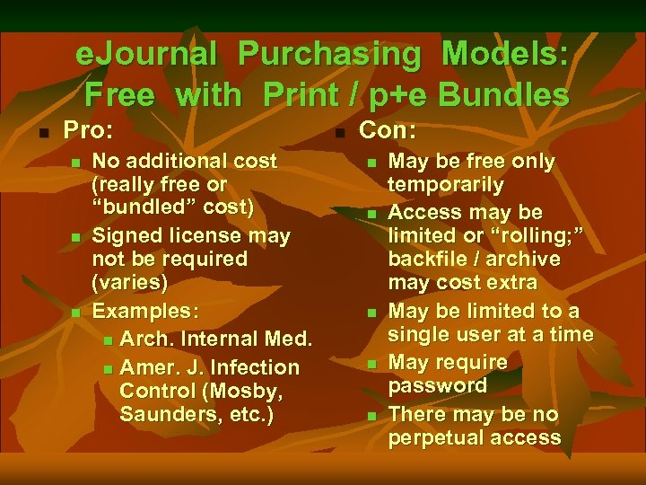 e. Journal Purchasing Models: Free with Print / p+e Bundles n Pro: n n