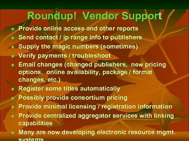 Roundup! Vendor Support n n n n n Provide online access and other reports