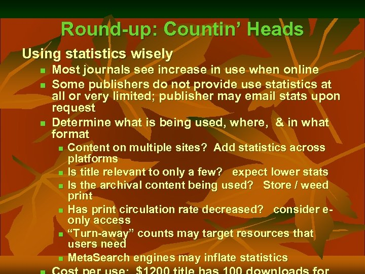Round-up: Countin' Heads Using statistics wisely n n n Most journals see increase in