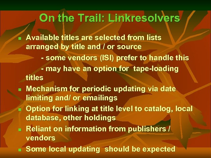 On the Trail: Linkresolvers Available titles are selected from lists arranged by title and
