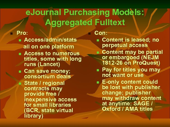 e. Journal Purchasing Models: Aggregated Fulltext n Pro: n Access/admin/stats all on one platform